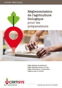 guide pratique proposé par CERTISYS - règlementation de l'agriculture biologique pour les préparateurs