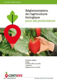 guide pratique proposé par CERTISYS - règlementation de l'agriculture biologique pour les producteurs